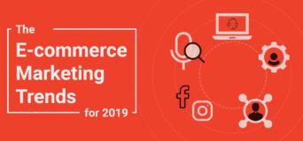 E-commerce Marketing Trends 2019