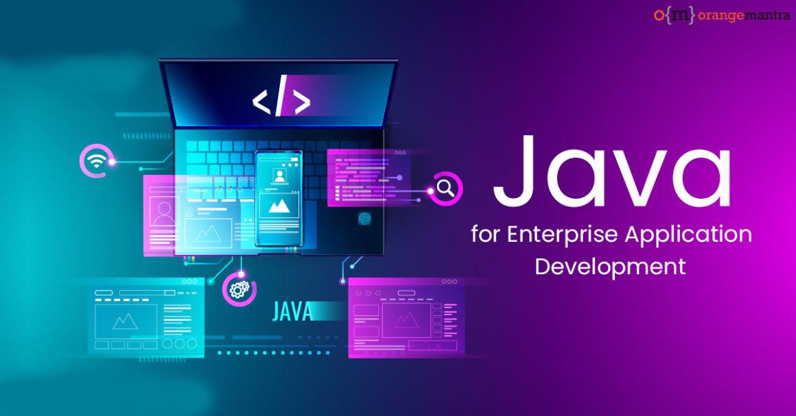 Java Development An Ideal Choice For Enterprise Applications