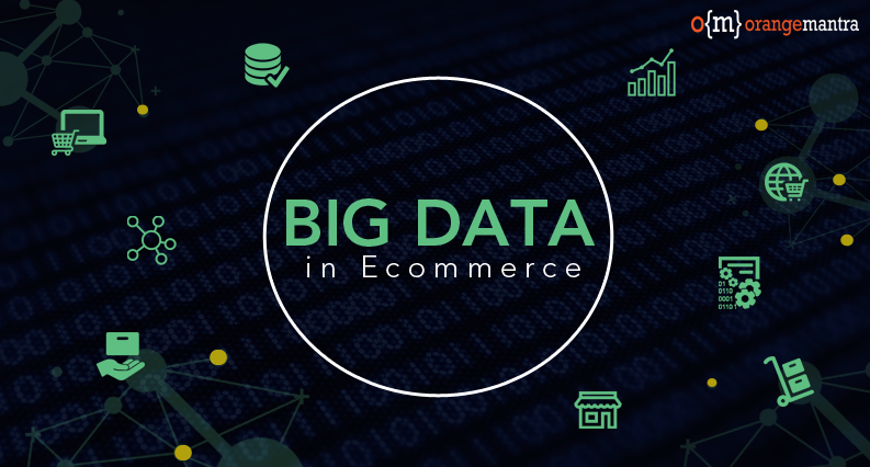 E-commerce Leveraging Big Data