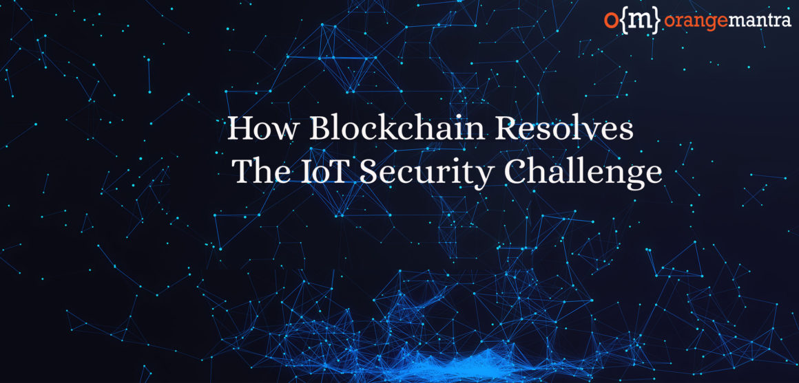 blockchain-resolve-iot-security-challenge