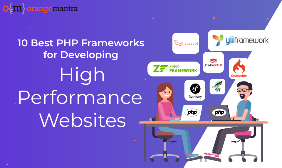 10 Best PHP Frameworks For Developing High Performance Websites