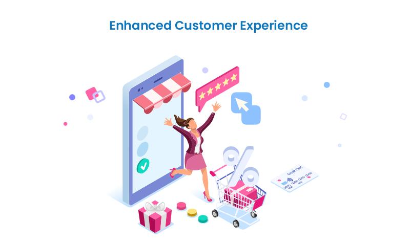 Enhanced customer experience