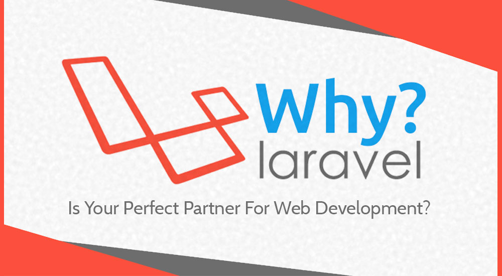 10 Reasons Why Laravel Framework Is Just Right For Web Development