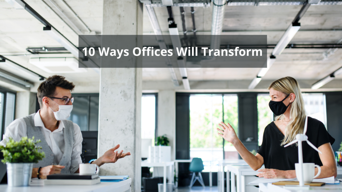 10 Ways Workplaces Will Transform in 2021 and Beyond