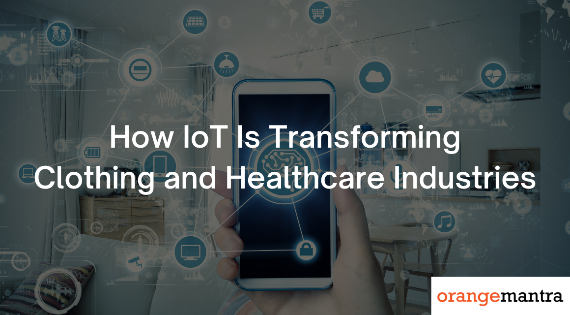 IoT is Transforming Clothing and Healthcare Industries