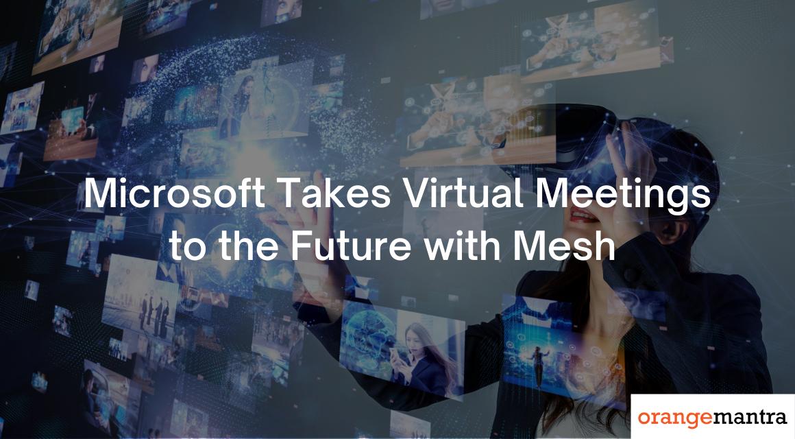 Microsoft Launches Mesh